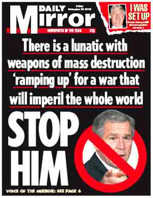 There is a lunatic with weapons of mass destruction ramping up for a war that will imperil the whole world...